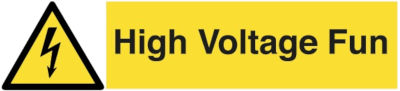 High Voltage Fun